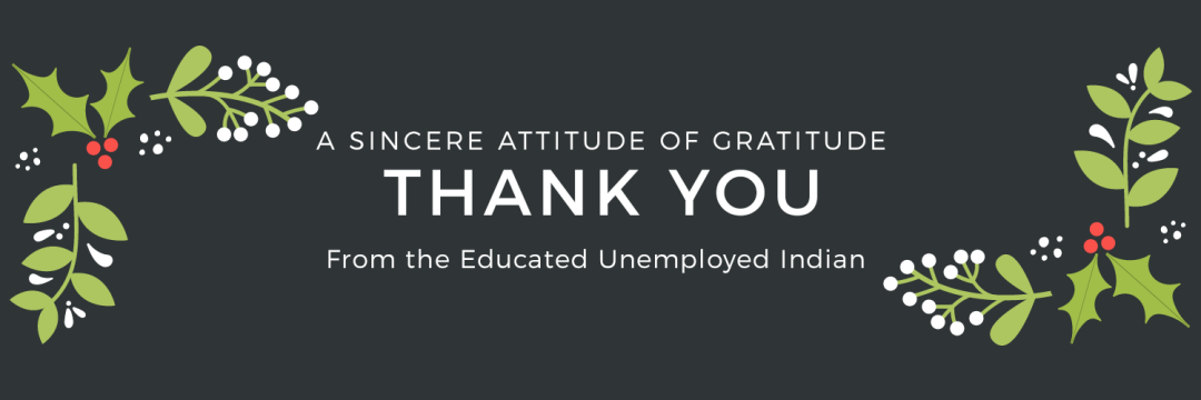 Thank you, Educated unemployed Indian blog