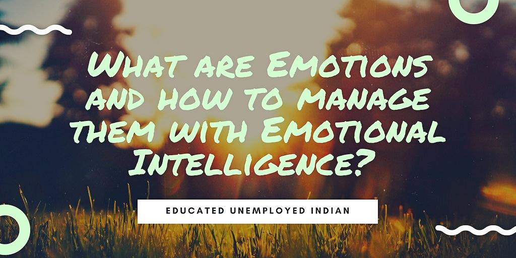 Emotions and emotional intelligence