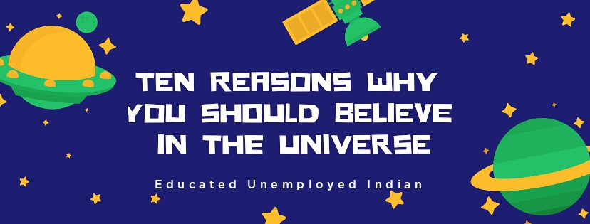 Top ten list, why you should believe in the universe