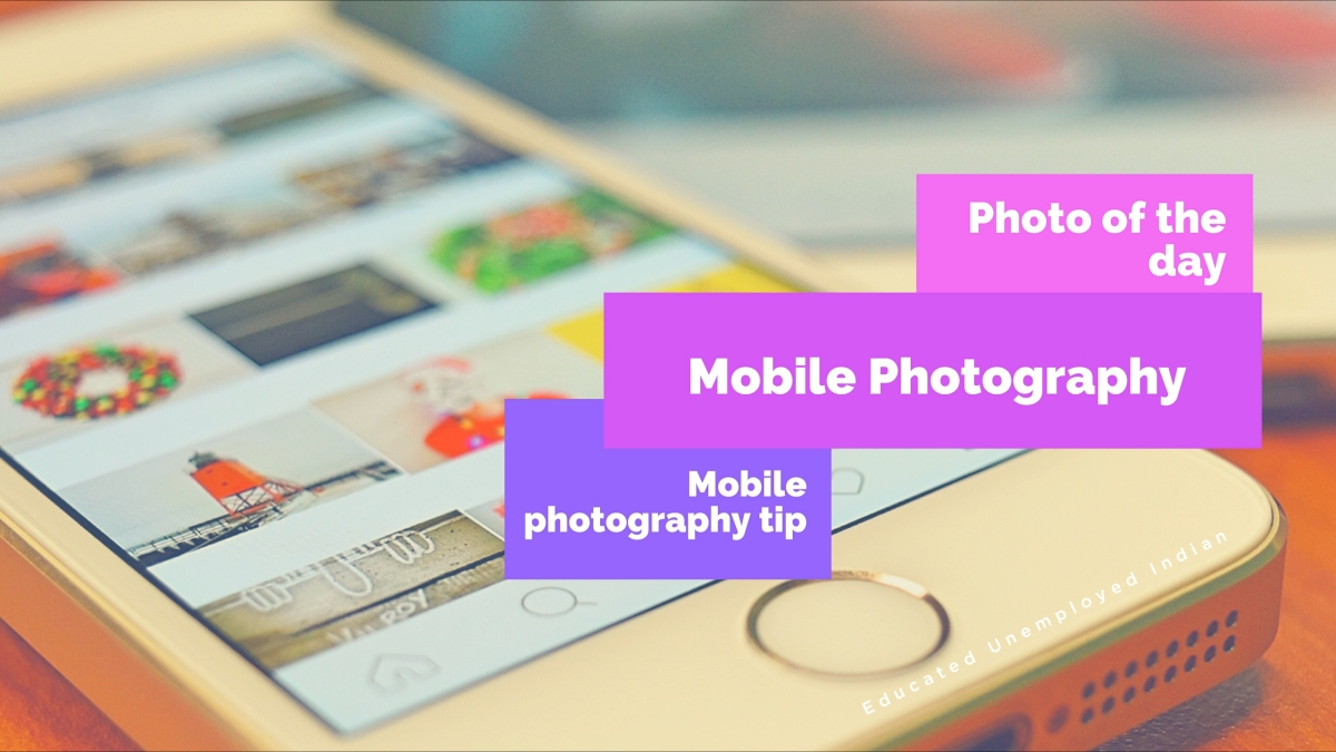 Mobile photography, photography tip, photography tips