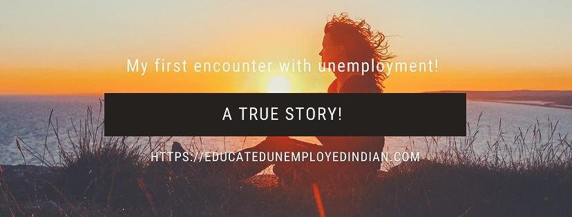 True story, unemployment