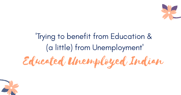 Educated Unemployed Indian