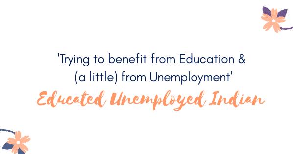 Educated Unemployed Indian