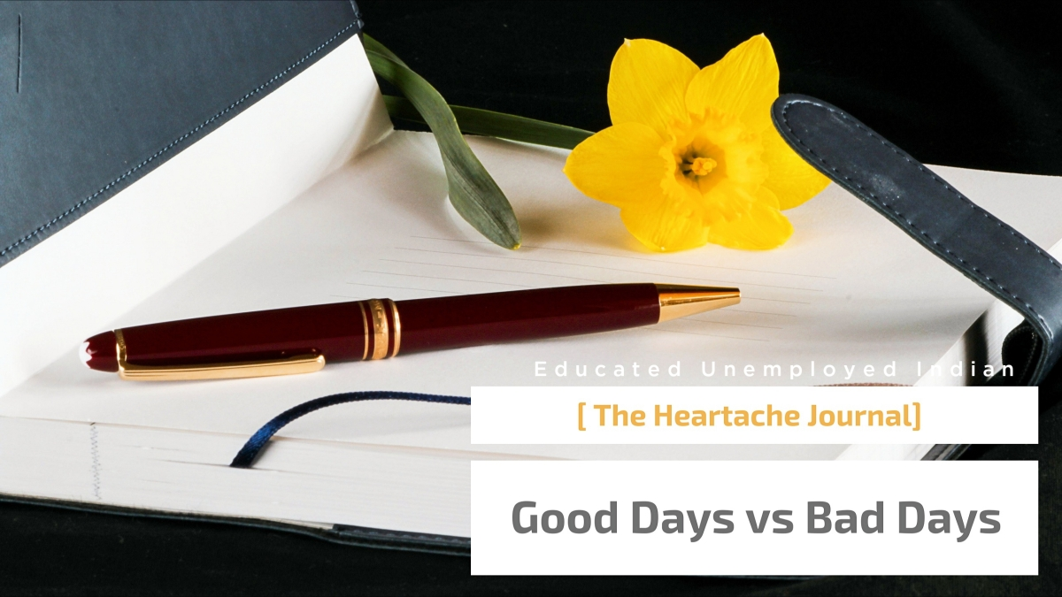 Heartache journal - Good days vs Bad days