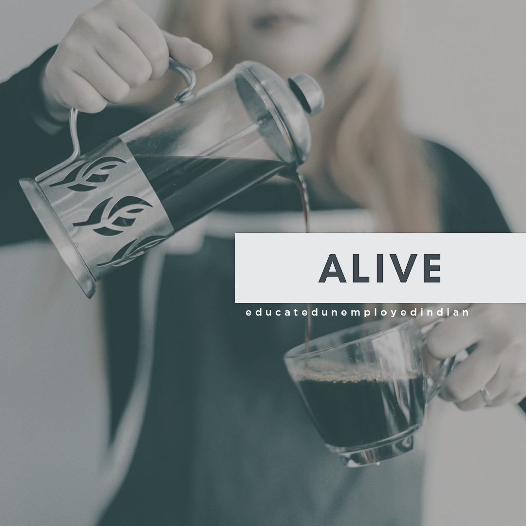 Word of the day, alive, coffee