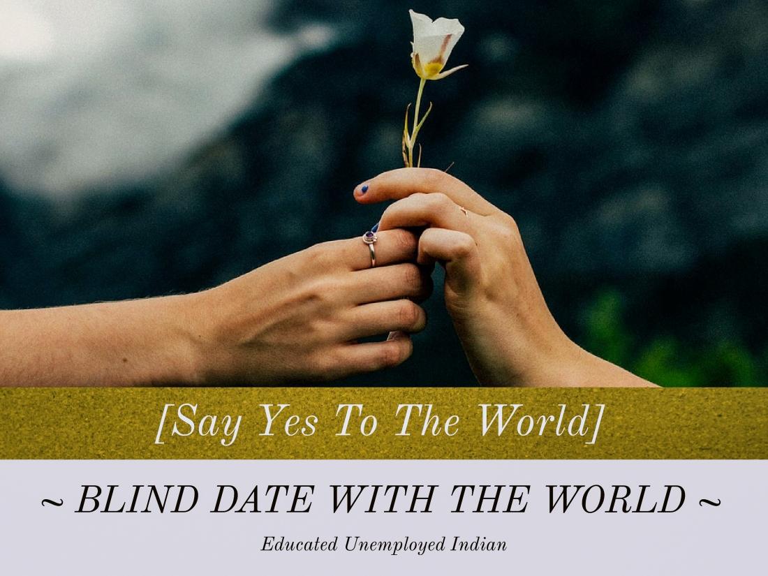 Blind date, explore, world
