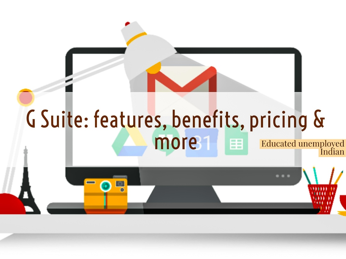 Features, benefits, pricing of g suite