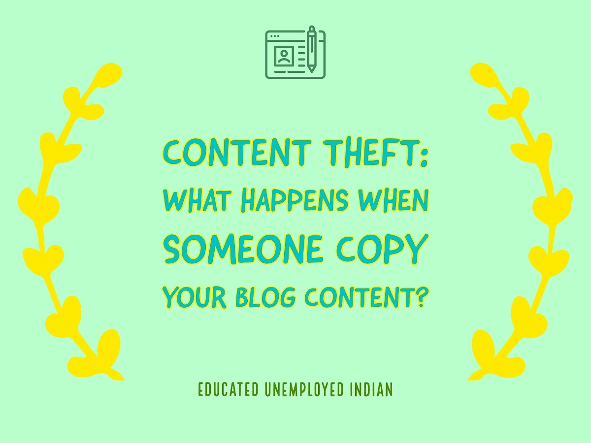Content Theft: What happens when someone copy your blog content?