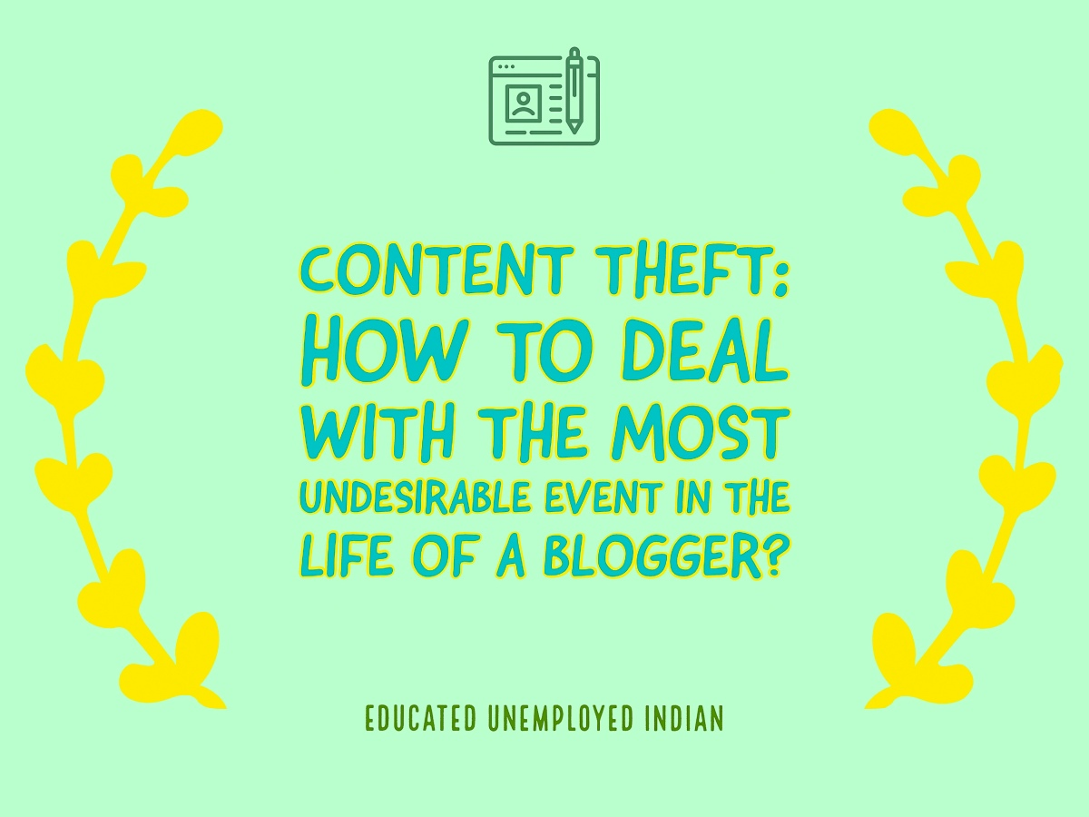 Content Theft: How to deal with the most undesirable event in the life of a blogger?
