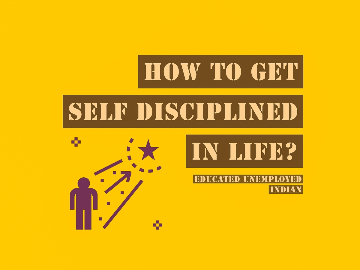 How to get Self Disciplined in Life?